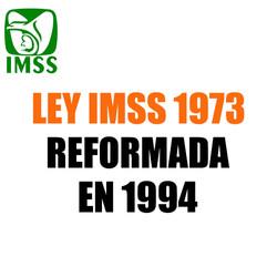 Ley IMSS 1974 y 1994