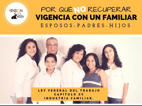 Por qué NO recuperar vigencia con un familiar. (esposos, padres e hijos)