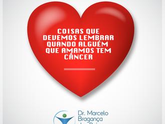 Dicas que devemos lembrar quando alguém que amamos está com câncer