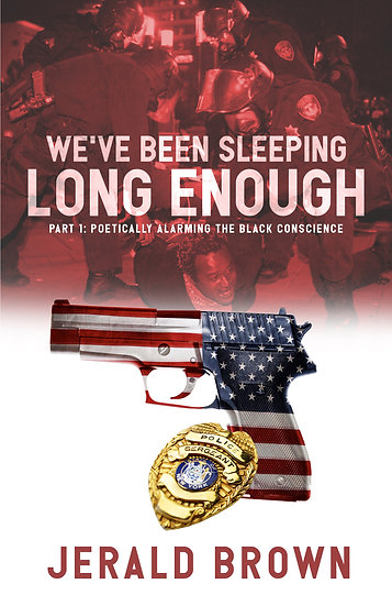We've Been Sleeping Long Enough Part 1: Poetically Alarming The Black Conscious
