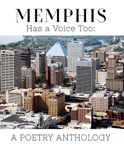 MEMPHIS Has a Voice Too: A Poetry Anthology
