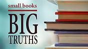 Small Books Big Truths.jpg