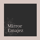 Mirror Emajez.png