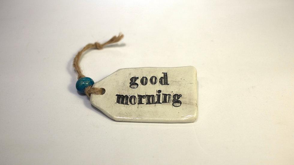 Tag Good Morning