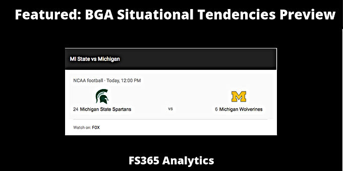 Featured: WK8 Situational Tendencies Preview: Michigan @ Michigan State