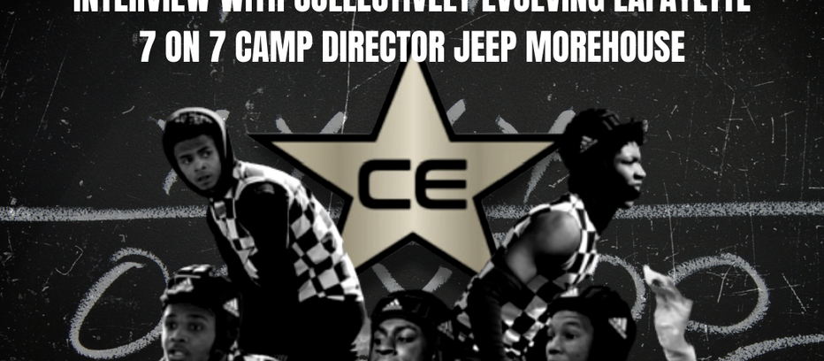 Interview With Collectively Evolving Lafayette 7 on 7 Camp Director Jeep Morehouse