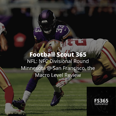 NFL: NFC Divisional Round Minnesota @ San Francisco, the Macro Level Review