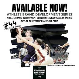 Athlete Brand Development Series: Interview W/Mary Hardin Baylor Basketball's McKenzie Cano