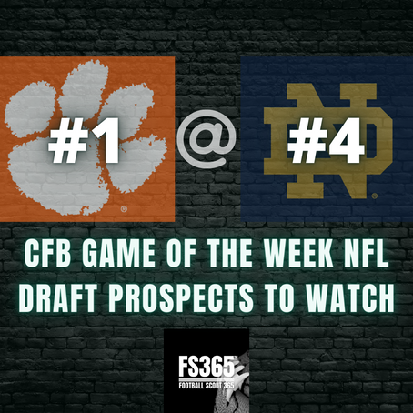 #1 Clemson vs #4 Notre Dame 2021 NFL Draft Prospects to Watch In Tonights CFB Game Of The Week