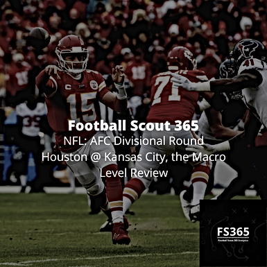 NFL: AFC Divisional Round Houston @ Kansas City, the Macro Level Review