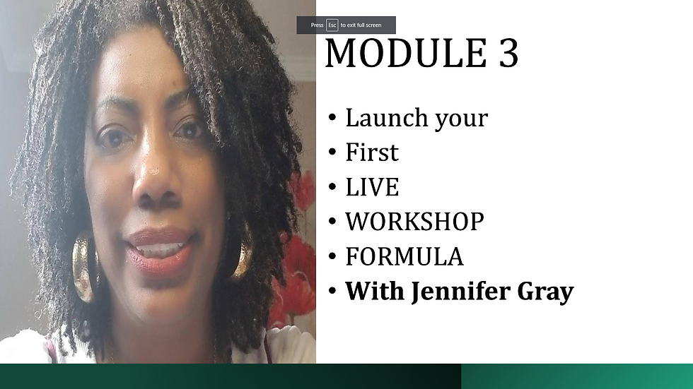 Launch Your First Live Workshop Formula with Jennifer Gray Module 3