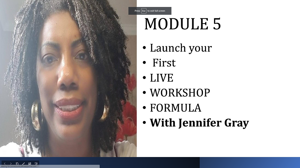 Launch Your First Live Workshop Formula with Jennifer Gray Module 5