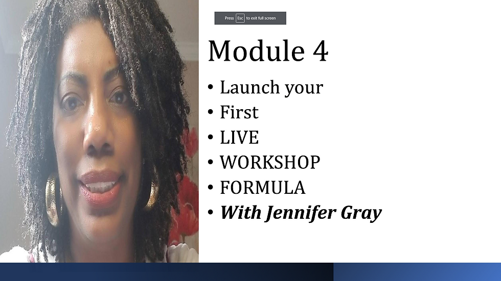 Launch Your First Live Workshop Formula with Jennifer Gray Module 4