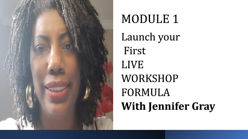 Launch Your First Live Workshop Formula with Jennifer Gray Module 2
