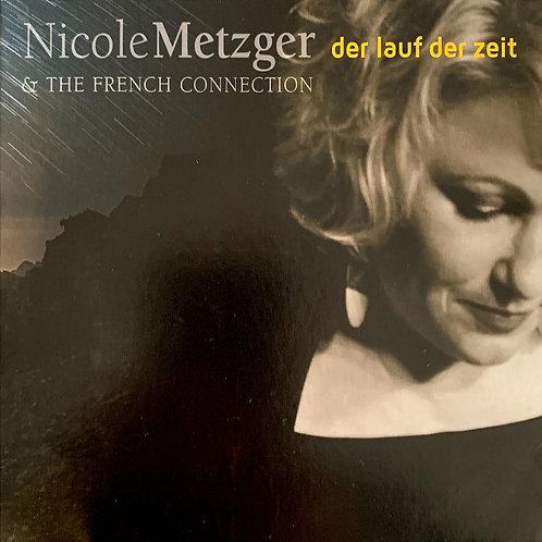 NICOLE METZGER & THE FRENCH CONNECTION – DER LAUF DER ZEIT