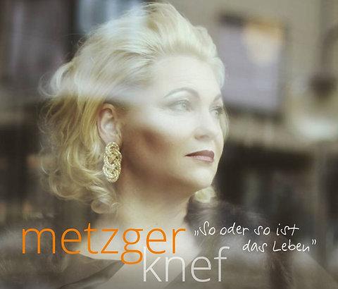 METZGER KNEF - SO ODER SO IST DAS LEBEN