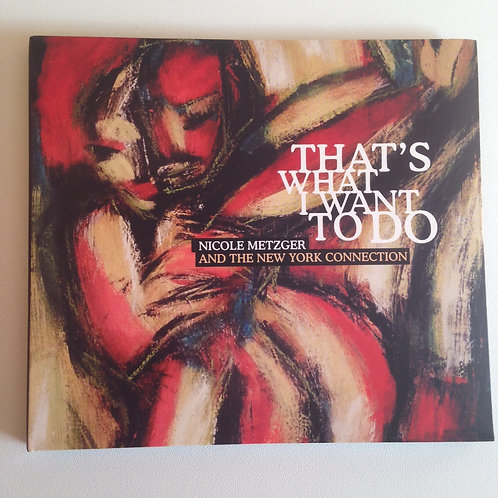 NICOLE METZGER - THAT'S WHAT I WANT TO DO