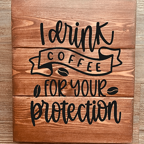 Bastel Box - I drink coffee for your protection