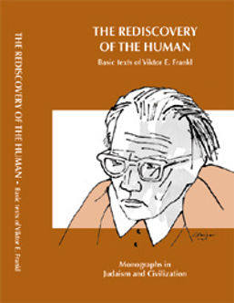 The Rediscovery of the Human – Basic texts of Viktor E Frankl