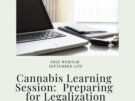 Cannabis Learning Session: Preparing for Legalization
