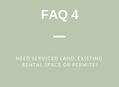 FAQ 4: Need Serviced Land, Existing Rental Space or Permits?