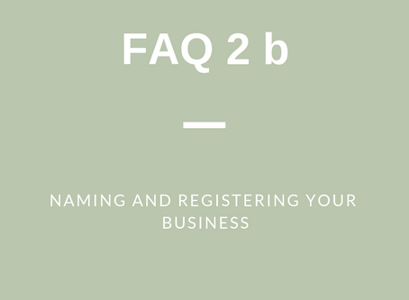 FAQ 2 (b): Naming and Registering Your Business