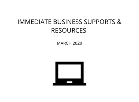 Immediate Business Supports & Resources