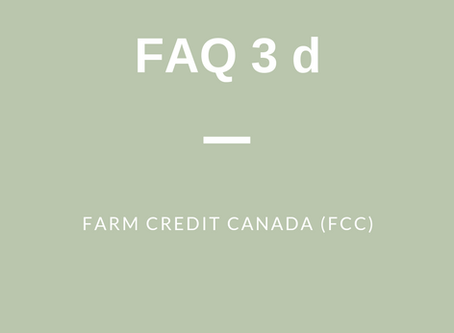 FAQ 3 (d): Farm Credit Canada (FCC)