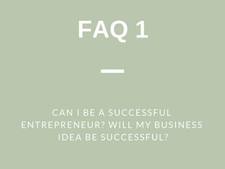 FAQ 1: Can I be a Successful Entrepreneur? Will My Business Idea Be Successful?