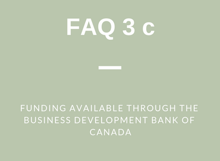 FAQ 3 (c): Funding Available through The Business Development Bank of Canada Offices in SCOR