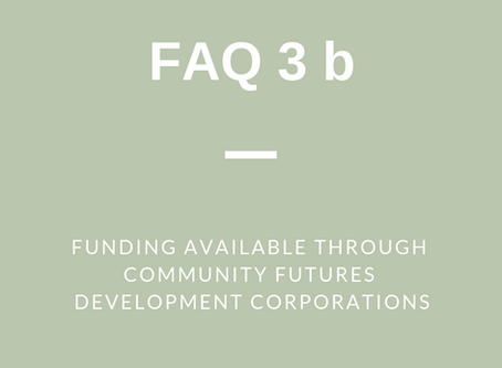 FAQ 3 (b): Funding Available through Community Futures Development Corporations (CFDCs) in SCOR