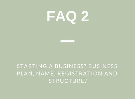 FAQ 2: Starting a Business? Business Plan, Name, Registration and Structure