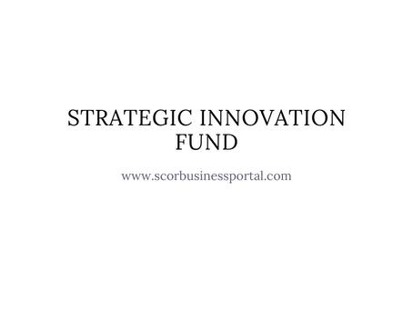 Strategic Innovation Funding