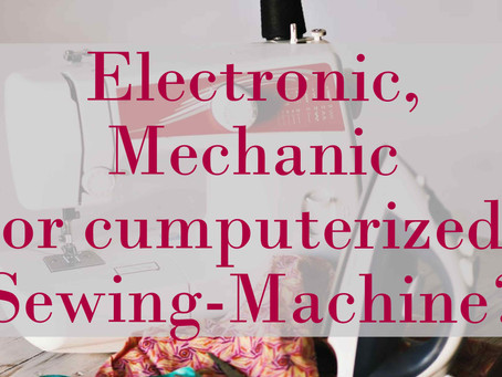 Whats The Difference Between Mechanical Sewing Machines and Electronic Sewing Machines?