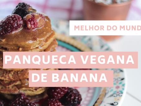 A melhor panqueca de banana do mundo! Vegana e saudável