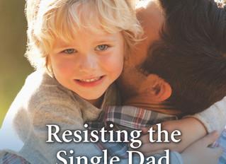 Resisting the Single Dad  May 2018