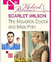 The Maverick Doctor And Miss Prim  Aug 2013