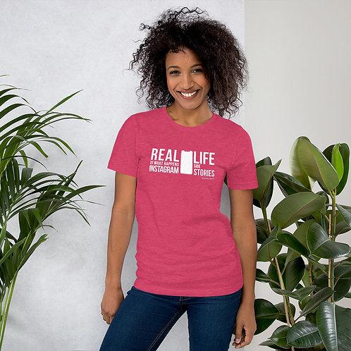 "Camiseta ""RealLifeIsWhatHappensOutsideIstagramStories"""