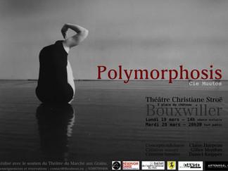 Polymorphosis, création mars 2018 au Théâtre du Marché aux Grains de Bouxwiller