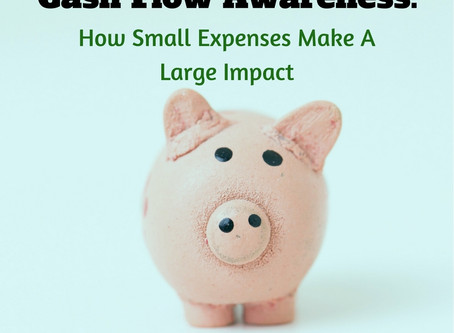 Cash Flow Awareness: How Small Expenses Make a Large Impact
