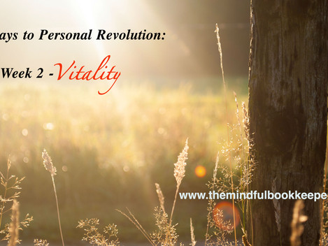 40 Days to Personal Revolution: Week 2 - VITALITY