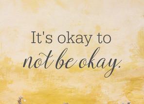 It Is Okay Not To Be Okay