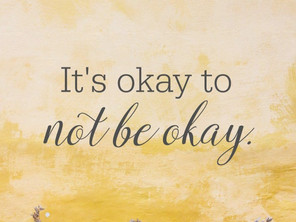 It Is Okay Not To Be Okay