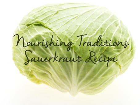 Nourishing Traditions Sauerkraut Recipe
