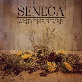 Seneca and the River (self-titled EP)