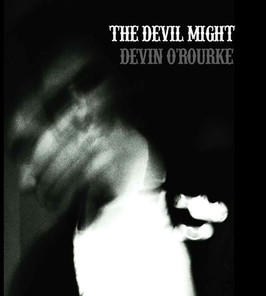 DEVIL MIGHT by Devin O'Rourke (EP)