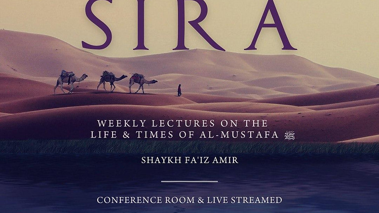 Sira - Weekly lectures on the life of al-Mustafa (s)