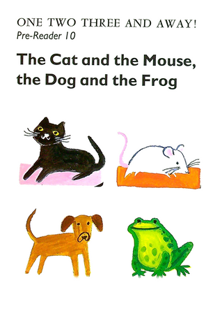 Pre-Reader 10 - The Cat and the Mouse, the Dog and the Frog