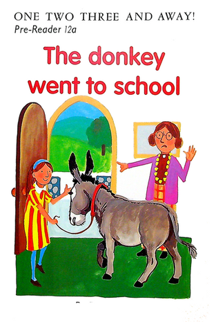 Pre-Reader 12a - The donkey went to school