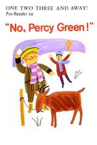 Pre-Reader 6a 'No, Percy Green!'